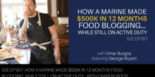 S2E001: How a Marine made $500k in 12 months food blogging…while still on Active Duty