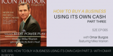 S2E005: How To Buy A Business Using Its Own Cash Part Three