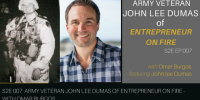 S2E007: Army Veteran John Lee Dumas of Entrepreneur on Fire