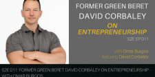 S2E011: Former Green Beret David Corbaley on Entrepreneurship